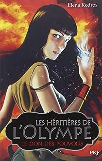 Les héritières de l'Olympe, tome 1 : Le don des pouvoirs par Kedros