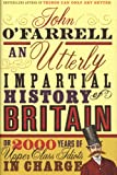 An Utterly Impartial History of Britain or 2000 Years of Upper-class Idiots in Charge