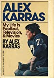 Alex Karras: My Life in Football, Television, and Movies (An I Want to Know About Book)