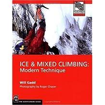 Ice & Mixed Climbing: Modern Technique (Mountaineers Outdoor Expert)