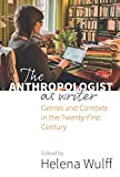 img - for The Anthropologist as Writer: Genres and Contexts in the Twenty-First Century book / textbook / text book