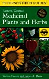 img - for A Field Guide to Medicinal Plants and Herbs: Of Eastern and Central North America (Peterson Field Guides) book / textbook / text book