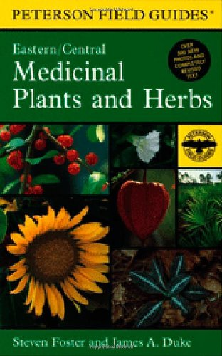 A Field Guide to Medicinal Plants and Herbs of Eastern and Central North American (Peterson Field Guide)