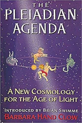 The Pleiadian Agenda: A New Cosmology for the Age of Light: Barbara