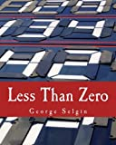 img - for Less Than Zero (Large Print Edition): The Case for a Falling Price Level in a Growing Economy book / textbook / text book