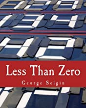 Less Than Zero (Large Print Edition): The Case for a Falling Price Level in a Growing Economy