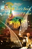 A Storyteller's Book of Tales, Jack Hickey, 0595223338