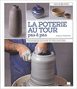 la poterie au tour pas a pas