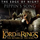 "The Edge of Night - Pippin's Song (From ""The Lord of the Rings: Return of the King"")"