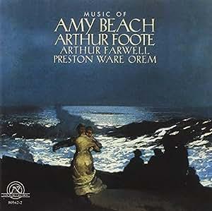 Music of Amy Beach, Arthur Foote, Arthur Farwell and Preston Ware Orem