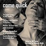 Come Quick: A Sensual Anthology | Beatrice C. Joise,Antoinette Morei,W.R. Cantilla,Agnes Kollbertsen,D.R. Grantwood