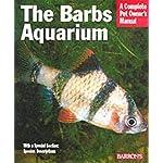 The Barbs Aquarium (Complete Pet Owner's Manual)