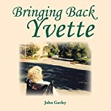 img - for Bringing Back Yvette by Gurley, John (2015) Paperback book / textbook / text book