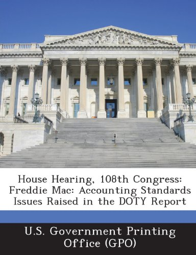 house-hearing-108th-congress-freddie-mac-accounting-standards-issues-raised-in-the-doty-report