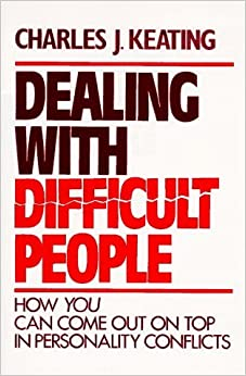 Book Dealing with Difficult People by Charles J. Keating (1984-01-01)