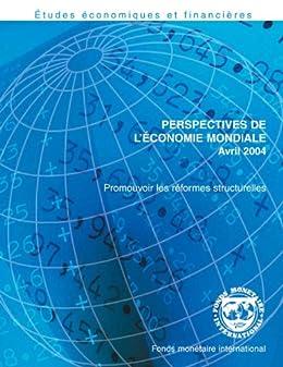 Perspectives de L'économie Mondiale, Avril 2004: Promouvoir les réformes structurelles (French Edition)
