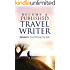 How To Become a Published Travel Writer - Volume 5: Your Guide To Travel Writing That Sells: Earn Enjoyable Profits and Explore the World in VIP Style ... VIP style travel writing as a freelancer)