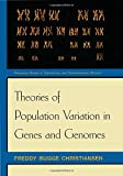 img - for Theories of Population Variation in Genes and Genomes (Princeton Series in Theoretical and Computational Biology) book / textbook / text book