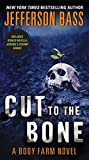 Front cover for the book Cut to the Bone by Jefferson Bass
