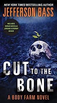 Cut to the Bone: A Body Farm Novel by [Bass, Jefferson]