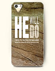 iPhone 5 5S Case OOFIT Phone Hard Case ** NEW ** Case with Design He Will Do I Will Do The Very Thing You Have Asked Because I Am Pleased With You And I Know You By Name- Rocks - Case for Apple iPhone 5/5s