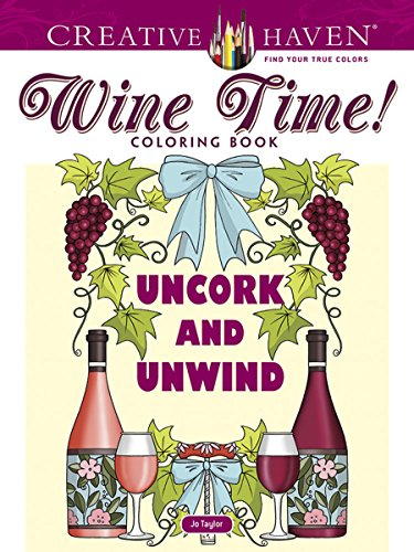 Pinot Blanc Sweet Wine - Creative Haven Wine Time! Coloring Book (Adult Coloring)
