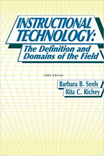 Instructional Technology: The Definition and Domains of the Field by Seels, Barbara B. (2012)