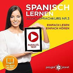Spanisch Lernen | Einfach Lesen | Einfach Hören | Paralleltext Audio-Sprachkurs Nr. 3