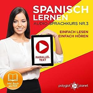 Spanisch Lernen | Einfach Lesen | Einfach Hören | Paralleltext Audio-Sprachkurs Nr. 3 Hörbuch