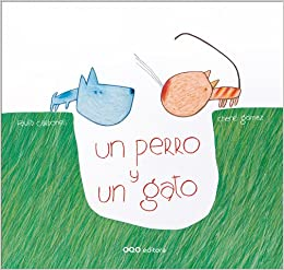 Un perro y un gato/A Dog and a Cat (Spanish Edition): Paula Carbonell, Chene Gomez: 9788498713626: Amazon.com: Books