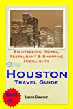Houston, Texas Travel Guide - Sightseeing, Hotel, Restaurant & Shopping Highlights (Illustrated)