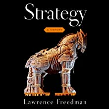 Strategy: A History Audiobook by Lawrence Freedman Narrated by Michael Butler Murray