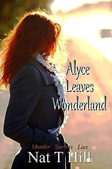 Alyce Leaves Wonderland by [Hill, Nataisha]