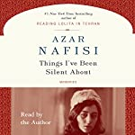 Things I've Been Silent About | Azar Nafisi