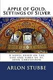Apple of Gold, Settings of Silver, Arlon Stubbe, 1492787744