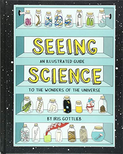 Seeing Science: An Illustrated Guide to the Wonders of the Universe ()