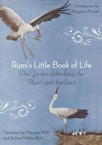 Rumi's Little Book of Life: The Garden of the Soul, the Heart, and the Spirit (Best Rumi Love Poems)