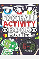 Football Activity Book: Extra Time: For Kids Aged 6-12 Paperback
