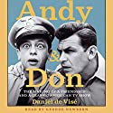 Andy and Don: The Making of a Friendship and a Classic American TV Show Audiobook by Daniel de Visé Narrated by George Newbern