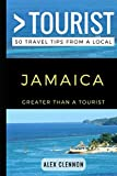 Greater Than a Tourist – JAMAICA: 50 Travel Tips from a Local