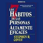 Los Siete Habitos de las Personas Altamente Eficaces [The Seven Habits of Highly Effective People] | Stephen R. Covey