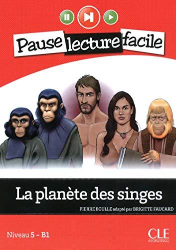 La planète des singes - Niveau 5-B1 - Pause lecture facile - Livre + CD (French Edition) (La Planete Des Singes)