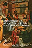 img - for Archaeologies of African American Life in the Upper Mid-Atlantic book / textbook / text book