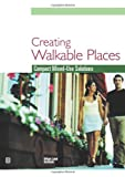 Creating Walkable Places, Adrienne Schmitz and Jason Scully, 0874209382