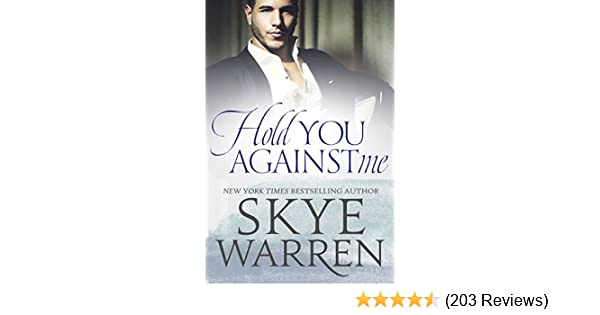 Hold you against me a stripped standalone kindle edition by skye hold you against me a stripped standalone kindle edition by skye warren romance kindle ebooks amazon fandeluxe Gallery