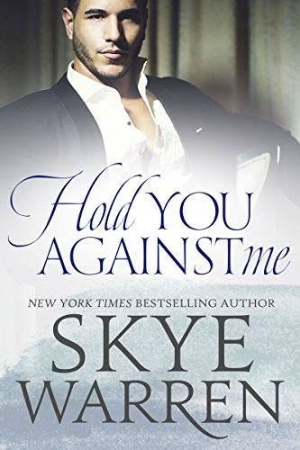 Hold you against me a stripped standalone kindle edition by skye hold you against me a stripped standalone by warren skye fandeluxe Gallery