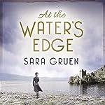At the Water's Edge   Sara Gruen