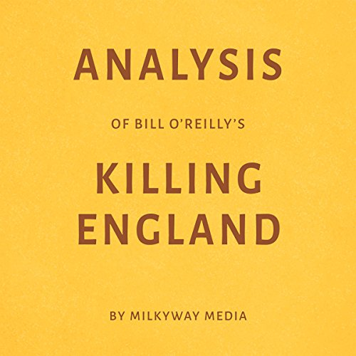 Analysis of Bill O'Reillys Killing England