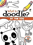 What to Doodle? At the Zoo (Dover Little Activity Books)