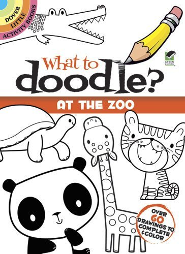 What to Doodle? At the Zoo (Dover Doodle Books) from Dover